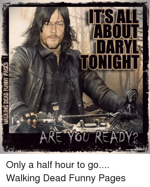 Its All About Daryl Tonight Are You Ready Only A Half Hour To Go