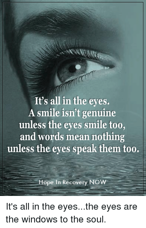 It's All in the Eyes a Smile Isn't Genuine Unless the Eyes