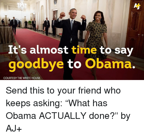 its almost time to say goodbye to obama courtesy the 5085835 ✅ 25 best memes about time to say goodbye time to say goodbye
