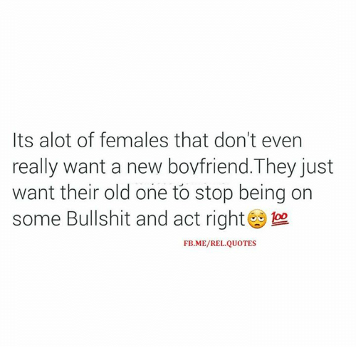 Its Alot Of Females That Dont Even Really Want A New Boyfriendthey