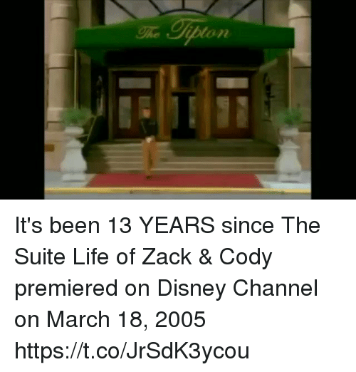Disney, Life, and Disney Channel: It's been 13 YEARS since The Suite Life of Zack & Cody premiered on Disney Channel on March 18, 2005 https://t.co/JrSdK3ycou
