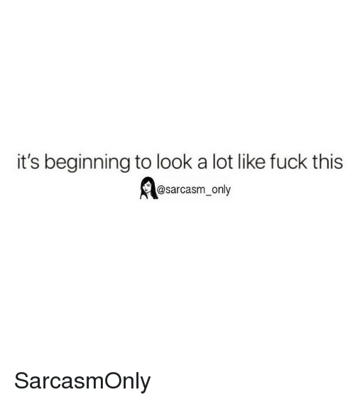 Funny, Memes, and Fuck: it's beginning to look a lot like fuck this  @sarcasm_only SarcasmOnly