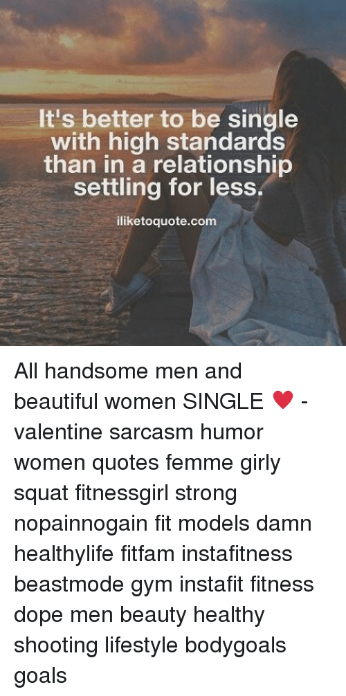 Single Guy Looking For A Woman Quotes 40 And Single Maybe Youre