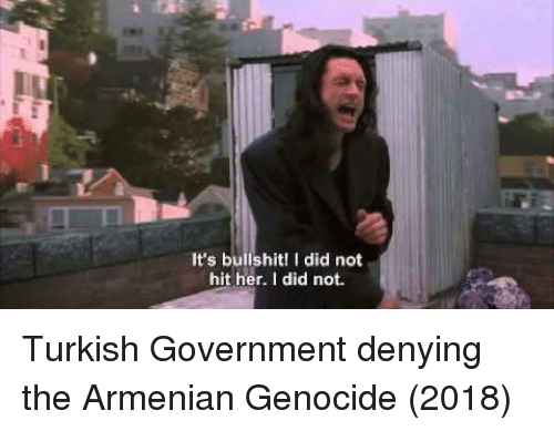 Armenian, Armenian Genocide, and Bullshit: It's bullshit! I did not  hit her. I did not. Turkish Government denying the Armenian Genocide (2018)