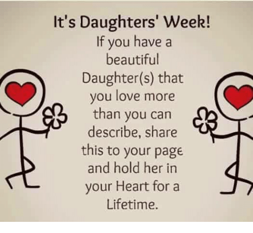 Its Daughters Week If You Have A Beautiful Daughter S That You