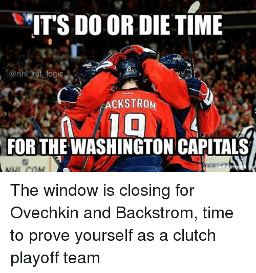 its do or die time nhl ackstrom for the washington 20324467 25 best washington capitals memes capitals memes, when the memes