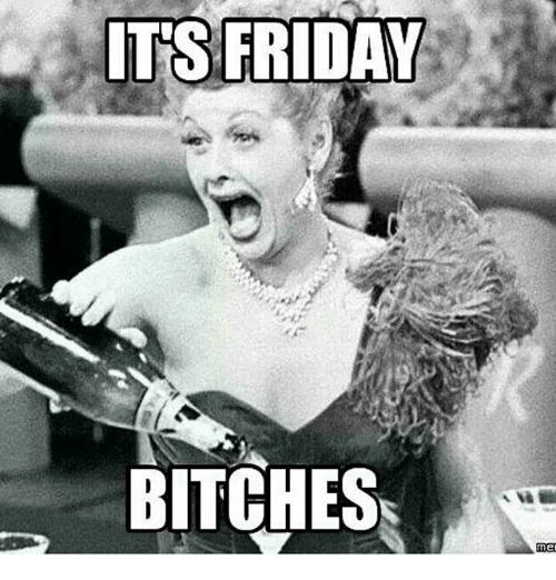 its-friday-bitches-me-7316937.png