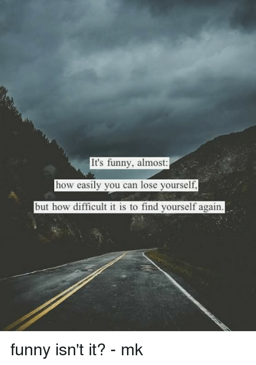 how to lose yourself