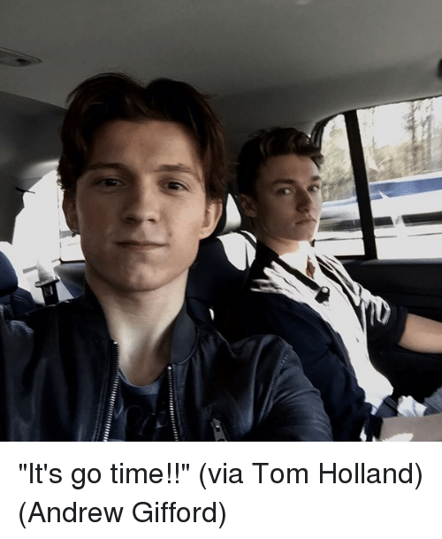 """Memes, 🤖, and Holland: """"It's go time!!"""" (via Tom Holland)  (Andrew Gifford)"""