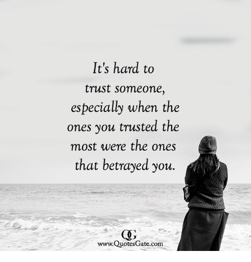 It's Hard to Trust Someone Especially When the Ones You