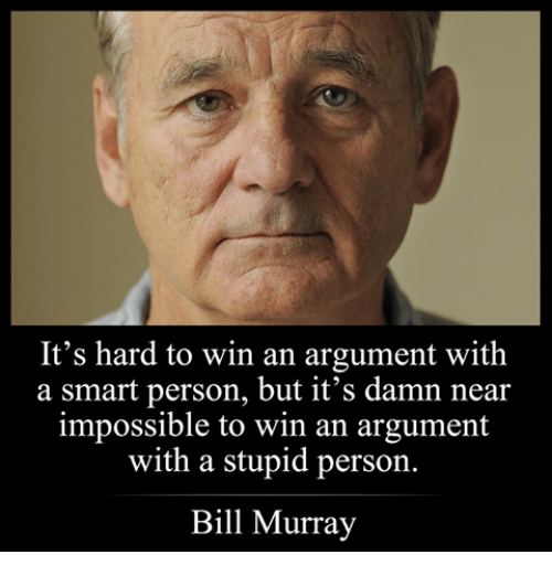 its hard to win an argument with a smart person 26830228 ✅ 25 best memes about bill murray bill murray memes,Murray Meme
