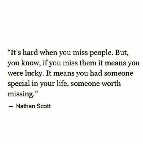 Its Hard When You Miss People But You Know If You Miss Them It