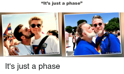 """Funny, Collage, and Phase: """"It's just a phase""""  PIC.COLLAGE"""