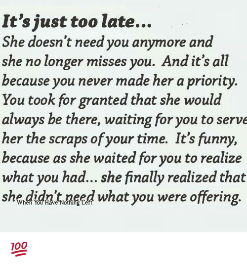 What You Never Realized You Were >> It S Just Too Late She Doesn T Need You Anymore And She No Longer