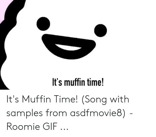 It's Muffin Time! It's Muffin Time! Song With Samples From