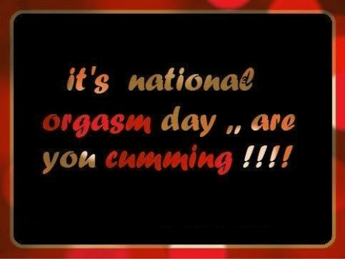 When is national orgasm day