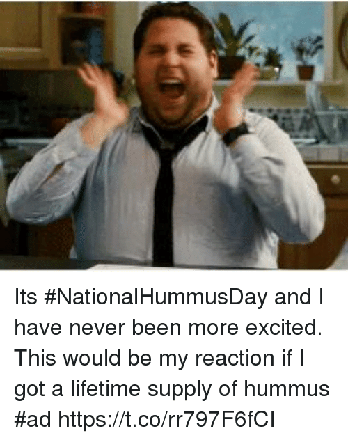 Hummus, Lifetime, and Girl Memes: Its #NationalHummusDay and I have never been more excited. This would be my reaction if I got a lifetime supply of hummus #ad https://t.co/rr797F6fCI