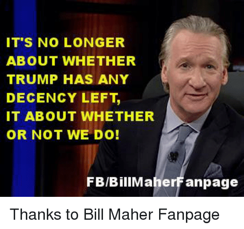 its no longer about whether trump has any decency left 4883881 ✅ 25 best memes about bills bills memes