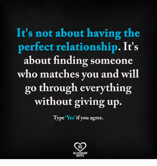 Its Not About Having The Perfect Relationship Its About Finding