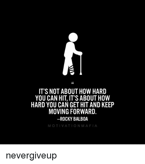 Its Not About How Hard You Can Hit Its Abouthow Hard You Can Get