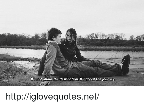 Journey, Http, and Net: Its not about the destination, It's about the journey http://iglovequotes.net/