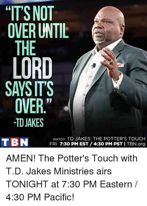 its not over until the lord says its over td 9795611 ✅ 25 best memes about td jakes td jakes memes
