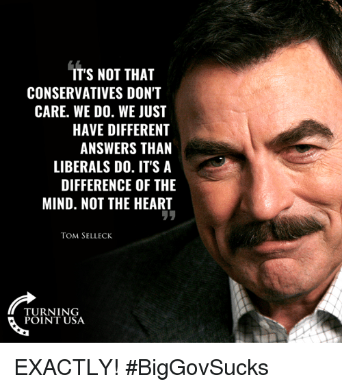 Its Not That Conservatives Dont Care We Do We Just Have Different