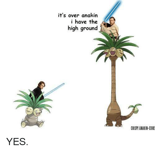 Its Over Anakin I Have The High Ground