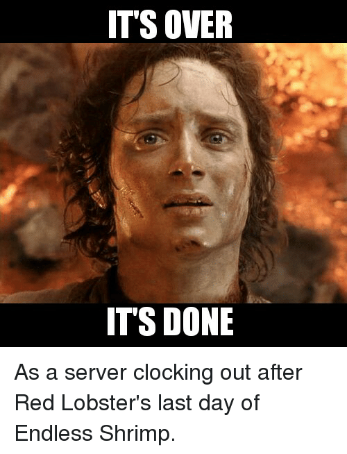 Its Over Its Done As A Server Clocking Out After Red Lobsters Last