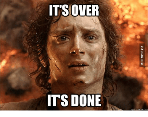 its over its done quick meme com 14991292 25 best it is done gif memes go for it gif memes, its over its