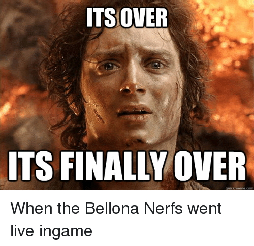 Finals, Meme, and Memes: ITS OVER  ITS FINALLY OVER  quick meme com When the Bellona Nerfs went live ingame
