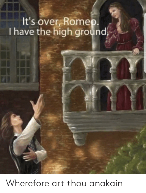 It's Over Rome I Have the High Ground Wherefore Art Thou Anakain