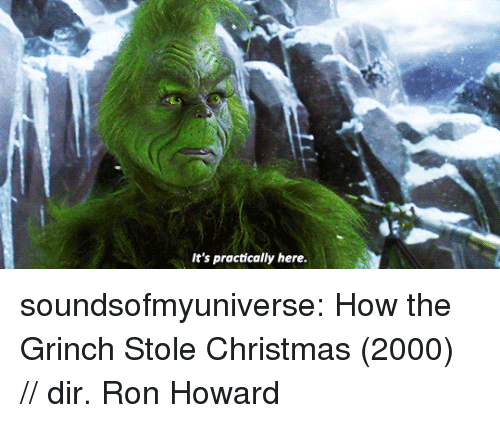 Christmas, The Grinch, and How the Grinch Stole Christmas: It's practically here soundsofmyuniverse:   How the Grinch Stole Christmas (2000) // dir. Ron Howard