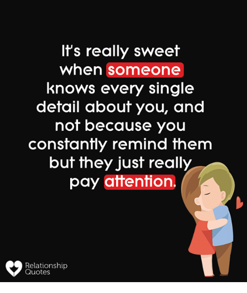 Its Really Sweet When Someone Knows Every Single Detail About You