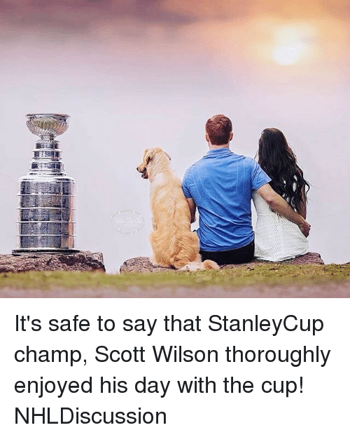 Memes, 🤖, and Safe: It's safe to say that StanleyCup champ, Scott Wilson thoroughly enjoyed his day with the cup! NHLDiscussion