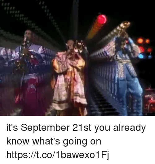 Girl Memes, September, and You: it's September 21st you already know what's going on https://t.co/1bawexo1Fj