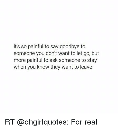 Its So Painful To Say Goodbye To Someone You Dont Want To Let Go