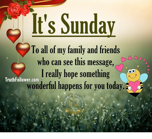 Its sunday to all of my family and friends who can see this message dank family and friends its sunday to all of my family and friends share via message m4hsunfo