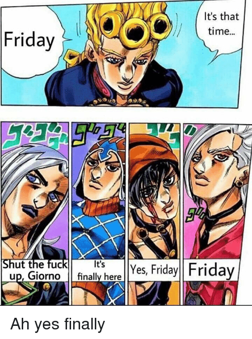 952a8f86f361 Its That Time Friday Ut the Fuc Up Giorno Finally Here Es Friday ...