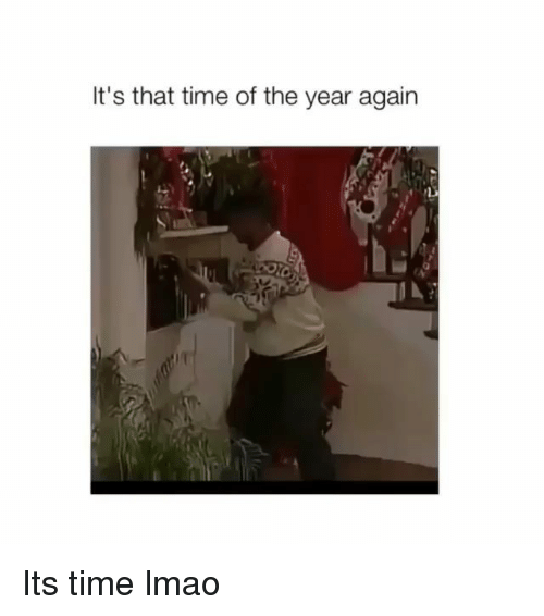 Funny, Lmao, and Time: It's that time of the year again Its time lmao