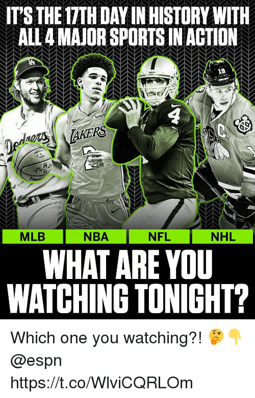 Espn, Mlb, and Nba: IT'S THE 17TH DAY IN HISTORY WITH  ALL 4 MAJOR SPORTS IN ACTION  19  4  NBA NFL  WHAT ARE YOU  WATCHING TONIGHT?  MLB  NFL  NHL Which one you watching?! 🤔👇 @espn https://t.co/WlviCQRLOm