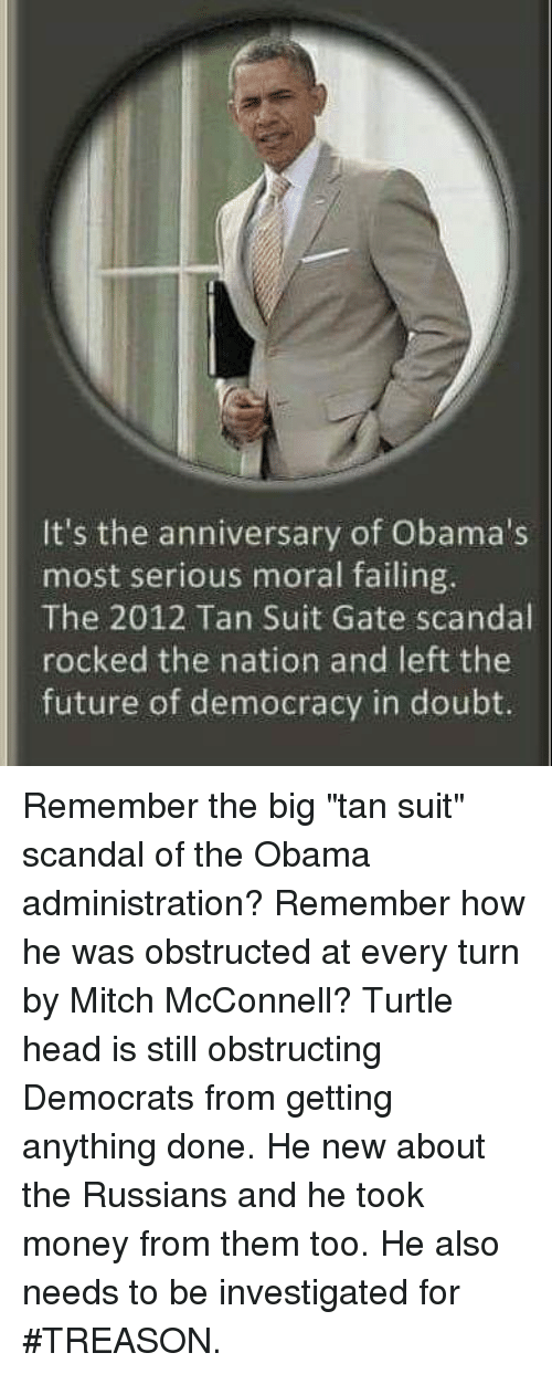 """Future, Head, and Money: It's the anniversary of Obama's  most serious moral failing.  The 2012 Tan Suit Gate scandal  rocked the nation and left the  future of democracy in doubt. Remember the big """"tan suit"""" scandal of the Obama administration?  Remember how he was obstructed at every turn by Mitch McConnell?  Turtle head is still obstructing Democrats from getting anything done. He new about the Russians and he took money from them too. He also needs to be investigated for #TREASON."""