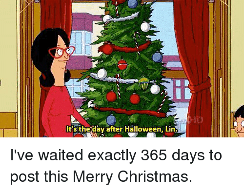 Christmas, Halloween, and Merry Christmas: It's the day after Halloween. Lins I've waited exactly 365 days to post this Merry Christmas.