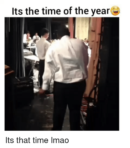Funny, Lmao, and Time: Its the time of the yearC Its that time lmao