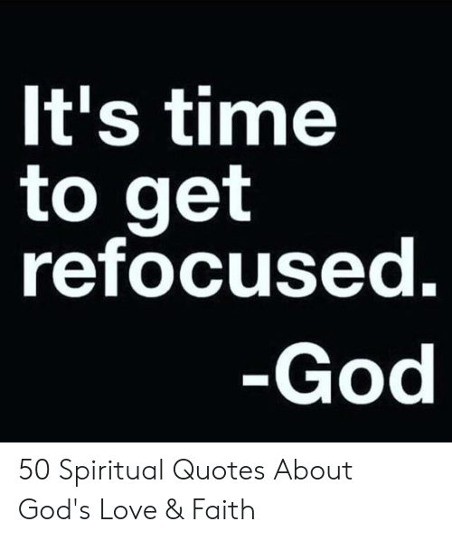 it s tito get refocused god spiritual quotes about god s