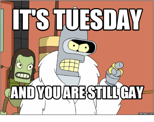 its tuesday ched and you arestill memes com 17842308 ✅ 25 best memes about its tuesday meme its tuesday memes