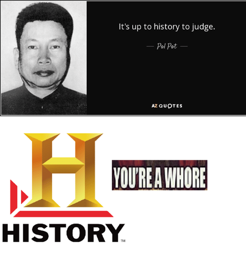Pol Pot Quotes Classy It's Up To History To Judge Pol Pot Az Quotes Youre Whore History