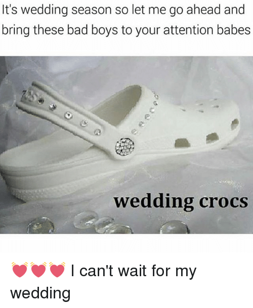 Bad, Bad Boys, and Crocs: It's wedding season so let me go ahead and  bring these bad boys to your attention babes  wedding crocs 💓💓💓 I can't wait for my wedding