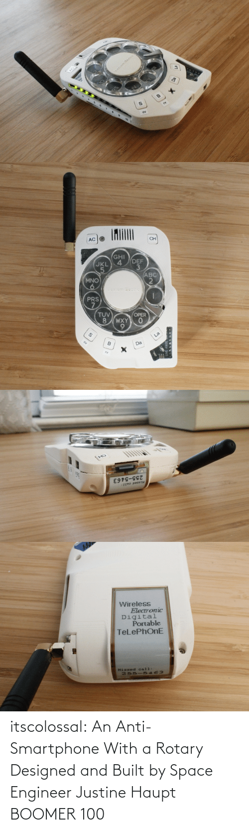 Tumblr, Blog, and Space: itscolossal:  An Anti-Smartphone With a Rotary Designed and Built by Space Engineer Justine Haupt   BOOMER 100
