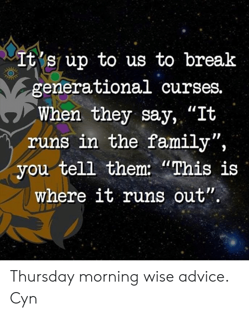 It'sup to Us to Break Generational Curses When They Say It Runs in